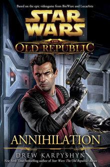 Star Wars The Old Republic Annihilation by Drew Karpyshyn